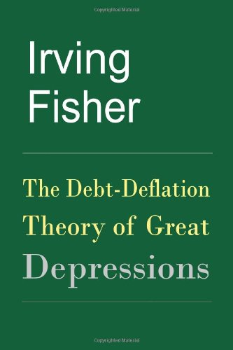 Debt-Deflation Theory of Great Depressions  N/A 9781453624456 Front Cover