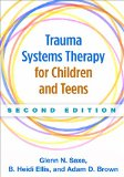Trauma Systems Therapy for Children and Teens:   2015 9781462521456 Front Cover