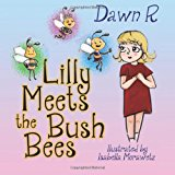 Lilly Meets the Bush Bees  N/A 9781484174456 Front Cover
