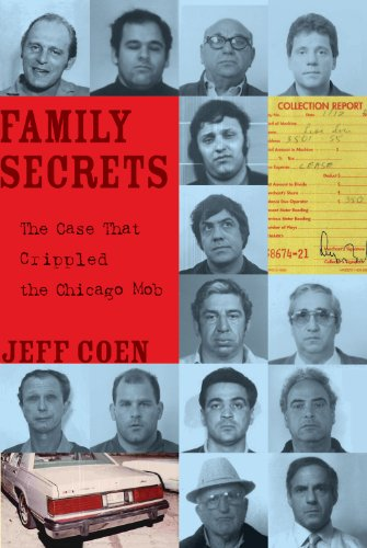 Family Secrets The Case That Crippled the Chicago Mob N/A edition cover