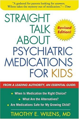 Straight Talk about Psychiatric Medications for Kids, Revised Edition  2nd 2004 (Revised) edition cover