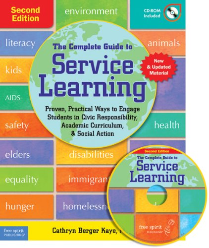 Complete Guide to Service Learning Proven, Practical Ways to Engage Students in Civic Responsibility, Academic Curriculum, and Social Action 2nd 2010 (Revised) edition cover