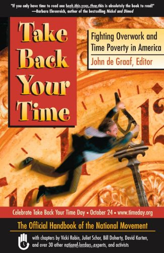 Take Back Your Time Fighting Overwork and Time Poverty in America  2003 edition cover