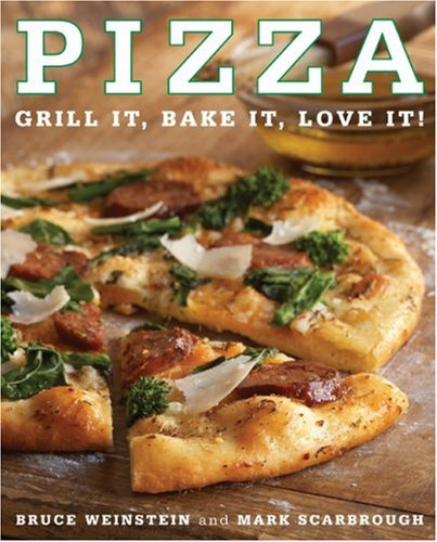 Pizza Grill It, Bake It, Love It!  2009 9780061434457 Front Cover