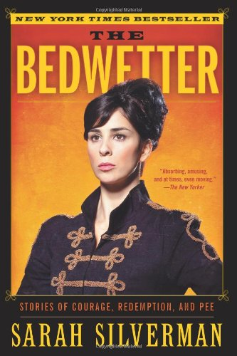 Bedwetter Stories of Courage, Redemption, and Pee N/A edition cover