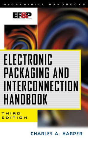 Electronic Packaging and Interconnection Handbook 3rd 2000 9780071347457 Front Cover