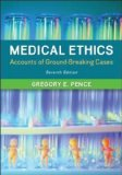 Medical Ethics Accounts of Ground-Breaking Cases 7th 2015 9780078038457 Front Cover