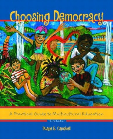 Choosing Democracy A Practical Guide to Multicultural Education 3rd 2004 (Revised) 9780130987457 Front Cover