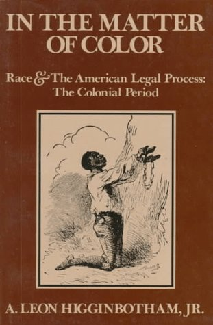In the Matter of Color Race and the American Legal Process - The Colonial Period  1980 edition cover