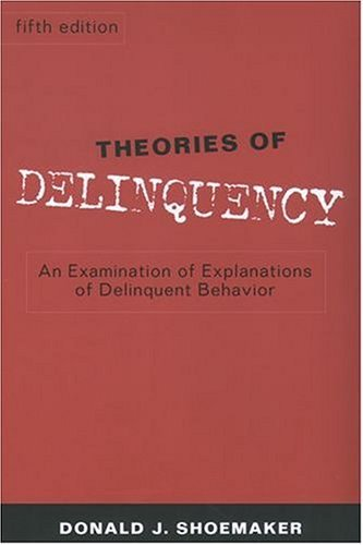 Theories of Delinquency An Examination of Explanations of Delinquent Behavior 5th 2004 (Revised) edition cover