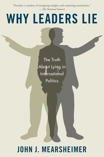 Why Leaders Lie The Truth about Lying in International Politics N/A edition cover