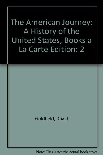 American Journey A History of the United States, Volume 2, Books a la Carte Edition 7th 2014 edition cover