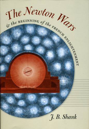 Newton Wars and the Beginning of the French Enlightenment  2nd 2008 9780226749457 Front Cover