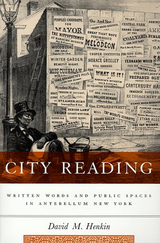 City Reading Written Words and Public Spaces in Antebellum New York  1998 edition cover