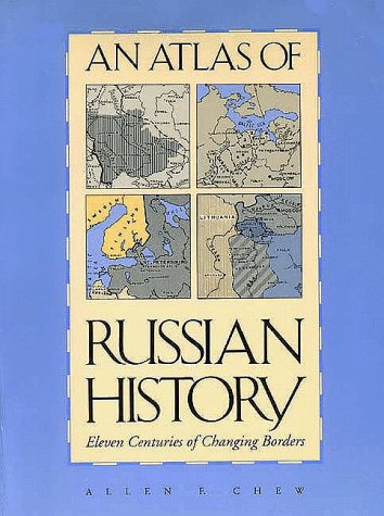 Atlas of Russian History Eleven Centuries of Changing Borders  1970 (Revised) 9780300014457 Front Cover