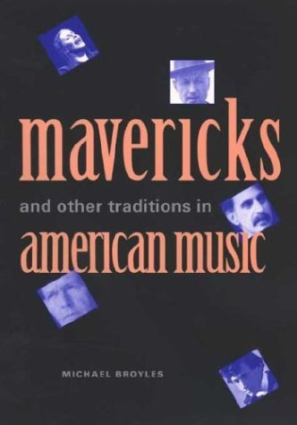 Mavericks and Other Traditions in American Music   2004 9780300100457 Front Cover