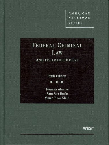 Federal Criminal Law and Its Enforcement  5th 2010 (Revised) edition cover