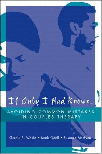 If Only I Had Known... Avoiding Common Mistakes in Couples Therapy  2005 edition cover