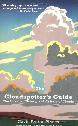 Cloudspotter's Guide The Science, History, and Culture of Clouds N/A edition cover
