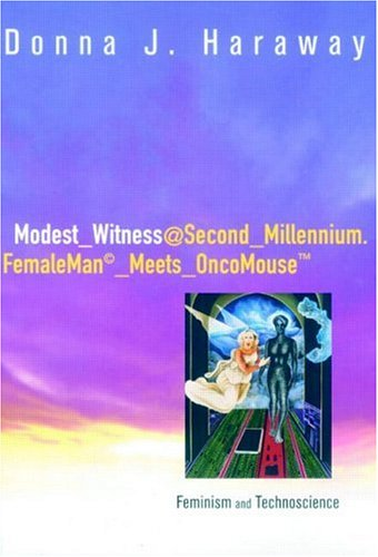 Modest_Witness@Second_Millennium Femaleman_Meets_Oncomouse Feminism and Technoscience  1997 edition cover