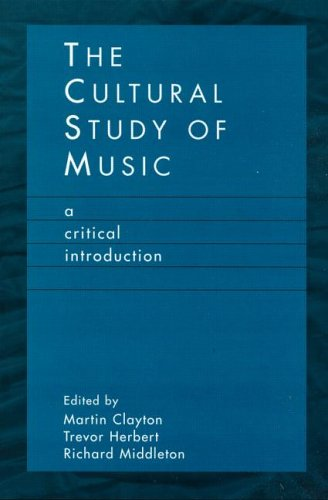 Cultural Study of Music A Critical Introduction  2003 edition cover