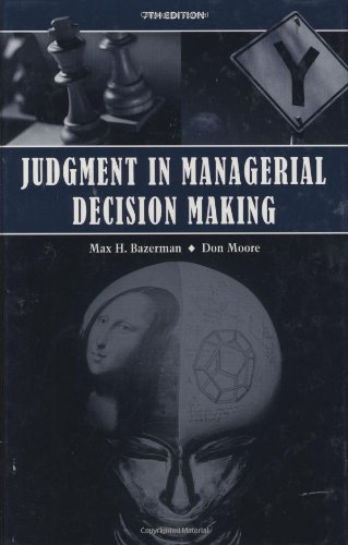 Judgment in Managerial Decision Making  7th 2009 9780470049457 Front Cover