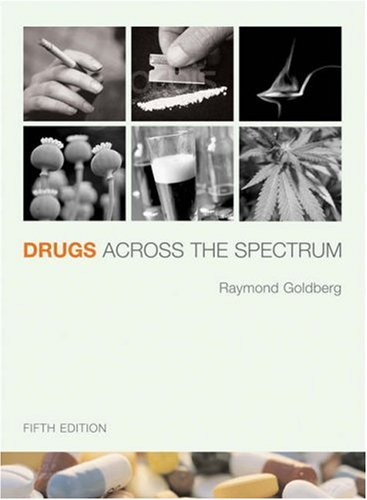 Drugs Across the Spectrum  5th 2006 (Revised) edition cover