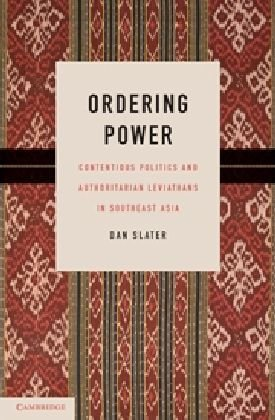 Ordering Power Contentious Politics and Authoritarian Leviathans in Southeast Asia  2010 edition cover