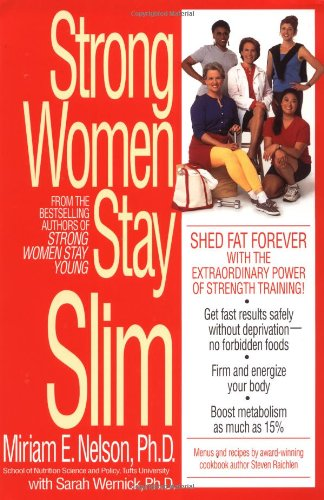 Strong Women Stay Slim Shed Fat Forever with the Extraordinary Power of Strength Training! N/A 9780553379457 Front Cover