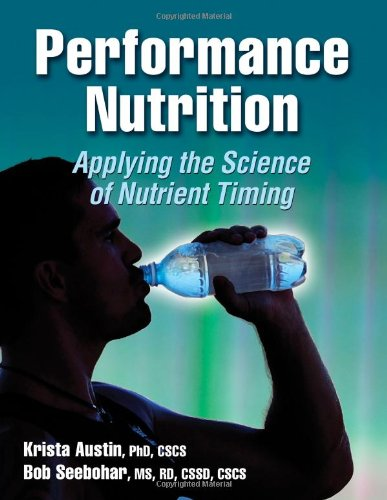 Performance Nutrition Applying the Science of Nutrient Timing  2011 edition cover