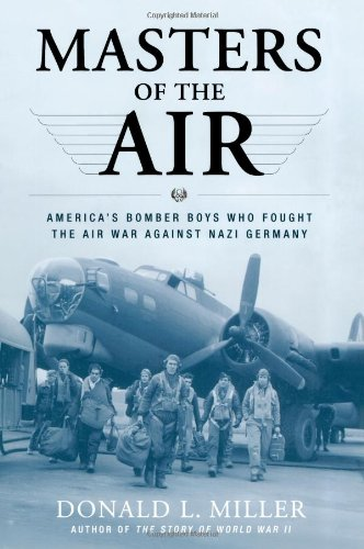 Masters of the Air America's Bomber Boys Who Fought the Air War Against Nazi Germany N/A edition cover