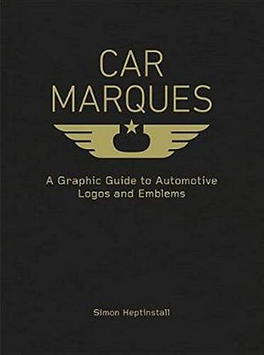 Car Marques A Graphic Guide to Automotive Logos and Emblems  2018 9780760362457 Front Cover