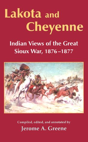 Lakota and Cheyenne Indian Views of the Great Sioux War, 1876-1877 N/A edition cover