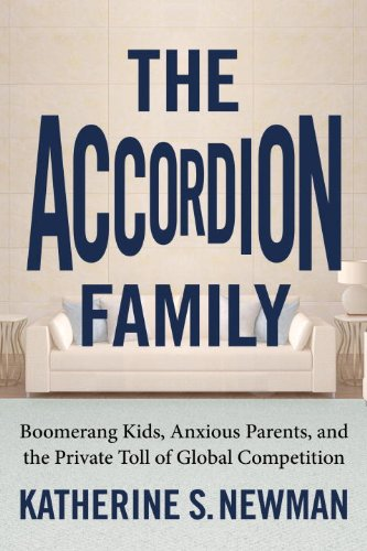 Accordion Family Boomerang Kids, Anxious Parents, and the Private Toll of Global Competition N/A 9780807007457 Front Cover