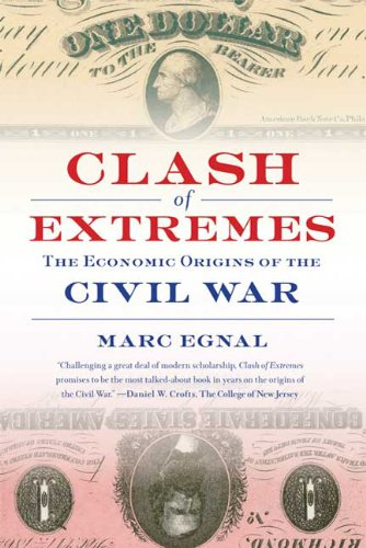 Clash of Extremes The Economic Origins of the Civil War  2010 9780809016457 Front Cover