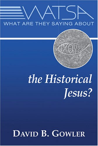 What Are They Saying about the Historical Jesus?  2007 edition cover