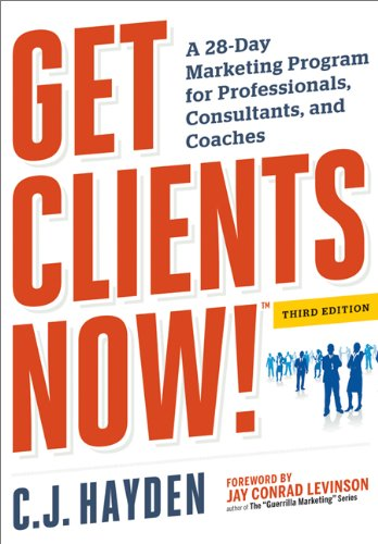 Get Clients Now! A 28-Day Marketing Program for Professionals, Consultants, and Coaches 3rd 2013 edition cover