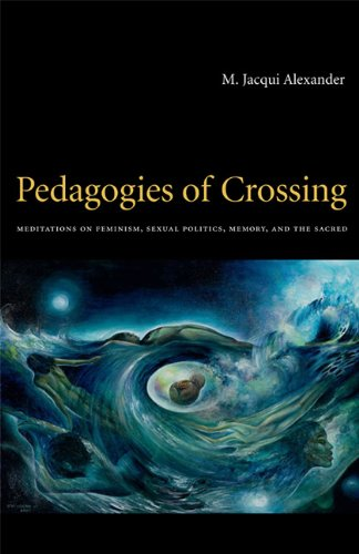 Pedagogies of Crossing Meditations on Feminism, Sexual Politics, Memory, and the Sacred  2005 edition cover