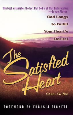 Satisfied Heart God Longs to Fulfill Your Heart's Desire!  2000 9780884196457 Front Cover