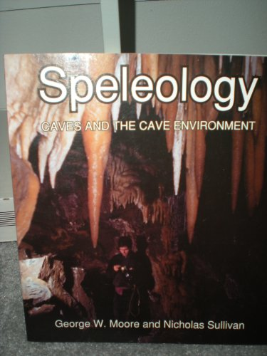 Speleology : Caves and the Cave Environment 3rd 1997 (Reprint) edition cover