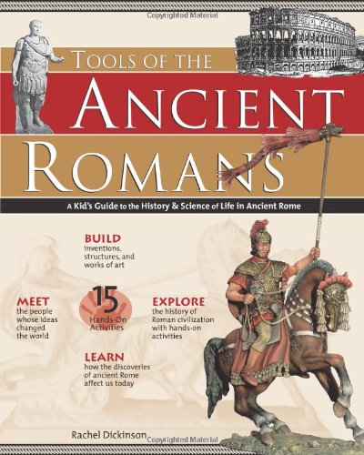 Tools of the Ancient Romans A Kid's Guide to the History and Science of Life in Ancient Rome  2006 edition cover