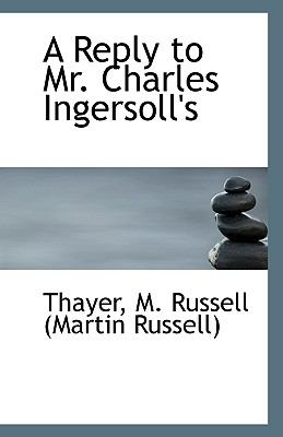Reply to Mr Charles Ingersoll's  N/A 9781113297457 Front Cover