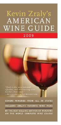 Kevin Zraly's American Wine Guide 2009  N/A 9781402757457 Front Cover