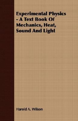 Experimental Physics - a Text Book of Mechanics, Heat, Sound and Light  N/A 9781406704457 Front Cover