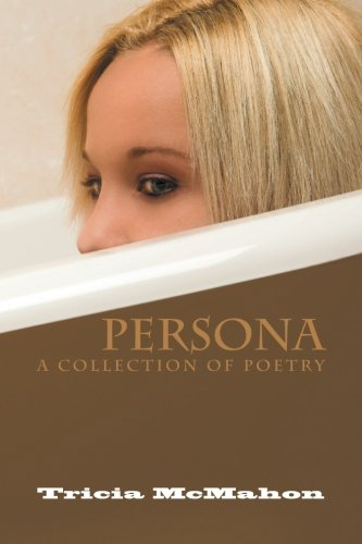 Persona A Collection of of Poetry  2013 9781493115457 Front Cover