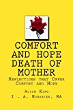 Comfort and Hope Death of Mother Reflections That Offer Comfort and Hope N/A 9781493610457 Front Cover