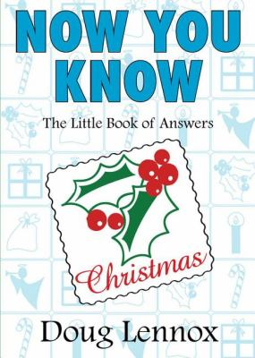 Now You Know Christmas The Little Book of Answers  2007 9781550027457 Front Cover