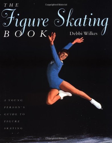 Figure Skating Book A Young Persons' Guide to Figure Skating  1999 9781552094457 Front Cover