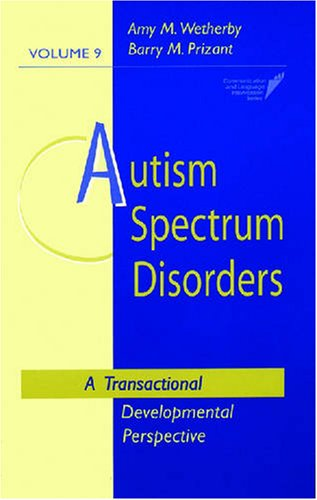 Autism Spectrum Disorders A Transactional Developmental Perspective  2000 edition cover