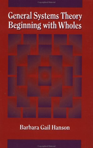General Systems Theory Beginning with Wholes  1995 edition cover